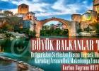 Promosyon 499€ Büyük Balkanlar Turu 8 Ülke 5 Başkent 13 Şehir. Kesin Çıkışlı 09-17 Eylül 2016